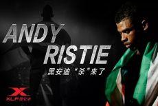 """""""杀戮机器""""安迪·里斯蒂的中国首秀,对手确定为中国选手"""